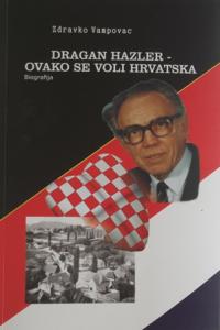"""Zdravko Vampovac - """"Dragan Hazler - Kako se voli Hrvatska"""""""