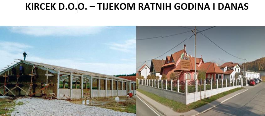 KIRCEK D.O.O. - TIJEKOM RATNIH GODINA I DANAS